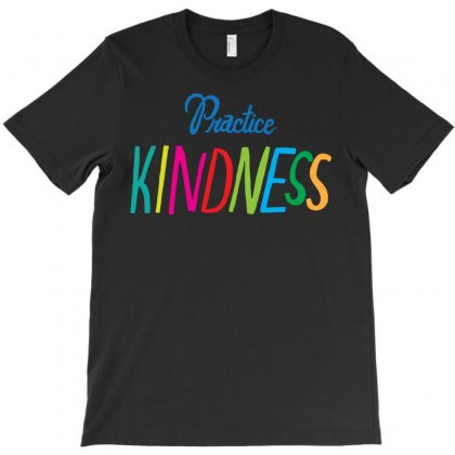 Practice Kindness T-shirt Designed By Nurmasit1
