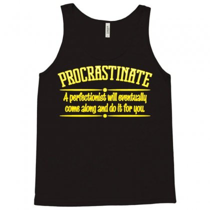 Proactive Procrastinator Tank Top Designed By Nurmasit1