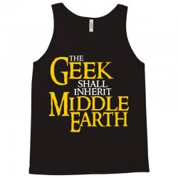 geek shall inherit middle earth Tank Top | Artistshot