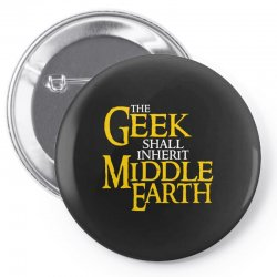 geek shall inherit middle earth Pin-back button | Artistshot
