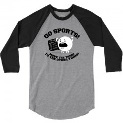 move the thing to the other thing go sports! 3/4 Sleeve Shirt | Artistshot