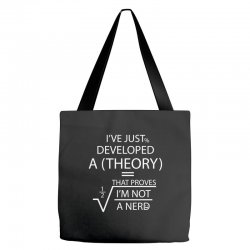 I'VE JUST DEVELOPED A THEORY THAT PROVES I'M NOT Tote Bags | Artistshot