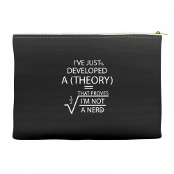 I'VE JUST DEVELOPED A THEORY THAT PROVES I'M NOT Accessory Pouches | Artistshot