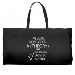 I'VE JUST DEVELOPED A THEORY THAT PROVES I'M NOT Weekender Totes | Artistshot