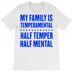my family is temperamental T-Shirt | Artistshot