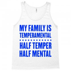 my family is temperamental Tank Top | Artistshot