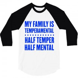my family is temperamental 3/4 Sleeve Shirt | Artistshot