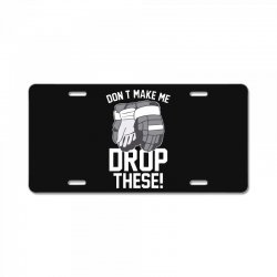 don't make me drop these hockey gloves athletic party sports humor License Plate | Artistshot