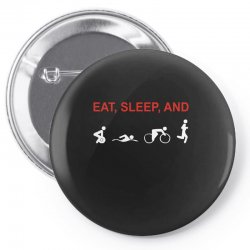 eat, sleep & train triathlon sports, gym, athletic Pin-back button | Artistshot
