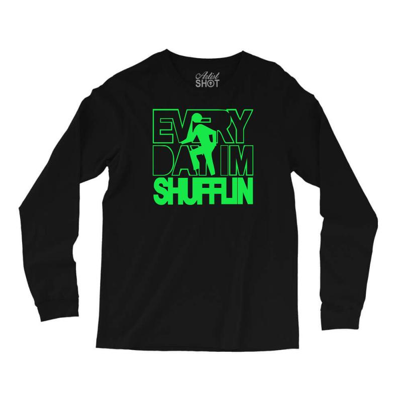 af6ada6c9 Custom Everyday Im Shufflin Lmfao Party Rock Shuffling Long Sleeve ...