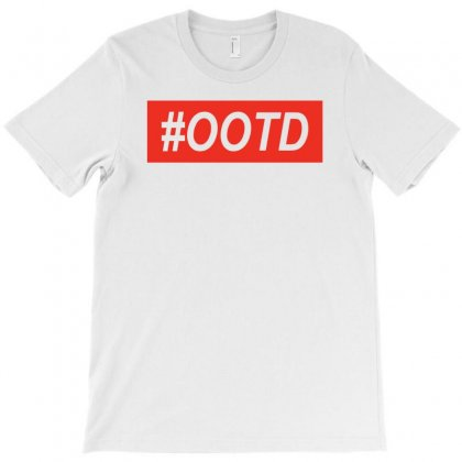 Ootd Outfit Of The Day T-shirt Designed By Jafarnr1966