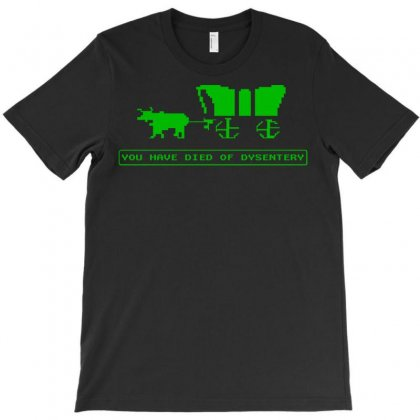 You Have Died Of Dysentry Oregon Trail T-shirt Designed By Jafarnr1966