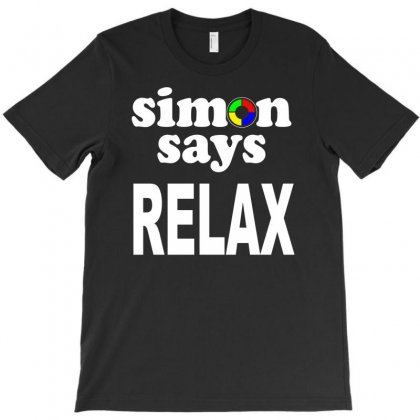 Funny 80s Mash Up   Frankie Goes To Hollywood  Simon Says Relax T-shirt Designed By Henz Art