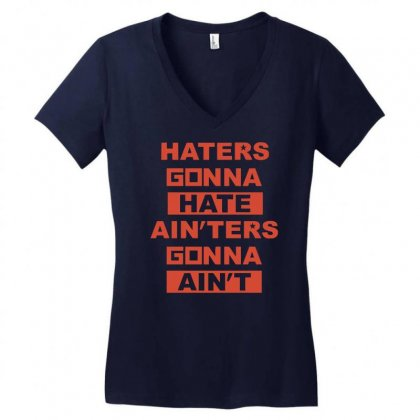 Haters Gonna Hate Ain'ters Gonna Ain't Women's V-neck T-shirt Designed By Henz Art