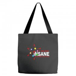 i am not insane inspired by the big bang theory, ideal birthday Tote Bags | Artistshot