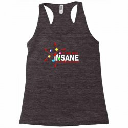 i am not insane inspired by the big bang theory, ideal birthday Racerback Tank | Artistshot