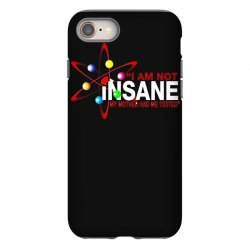 i am not insane inspired by the big bang theory, ideal birthday iPhone 8 Case | Artistshot