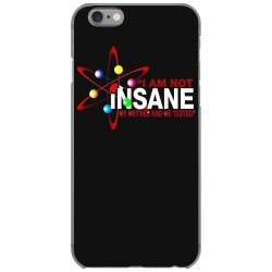 i am not insane inspired by the big bang theory, ideal birthday iPhone 6/6s Case | Artistshot