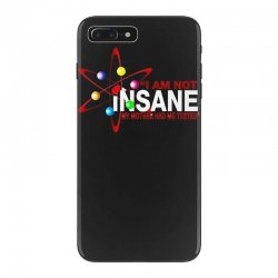 i am not insane inspired by the big bang theory, ideal birthday iPhone 7 Plus Case | Artistshot