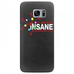 i am not insane inspired by the big bang theory, ideal birthday Samsung Galaxy S7 Edge Case | Artistshot