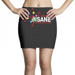 i am not insane inspired by the big bang theory, ideal birthday Mini Skirts | Artistshot