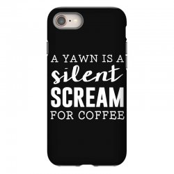 a yawn is a silent scream for coffee iPhone 8 Case   Artistshot