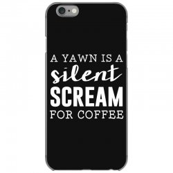 a yawn is a silent scream for coffee iPhone 6/6s Case   Artistshot