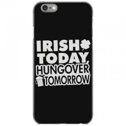 irish today hungover iPhone 6/6s Case | Artistshot