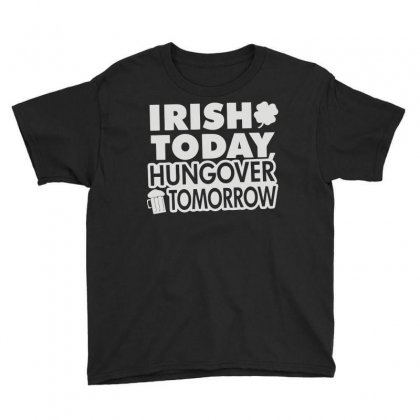 Irish Today Hungover Youth Tee Designed By Mdk Art