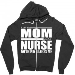 i am a mom and a nurse Zipper Hoodie | Artistshot