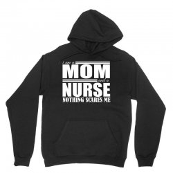 i am a mom and a nurse Unisex Hoodie | Artistshot