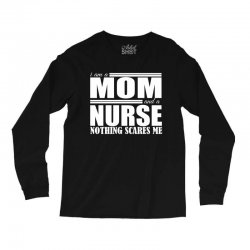i am a mom and a nurse Long Sleeve Shirts | Artistshot