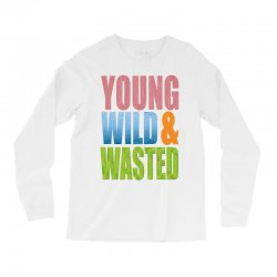 young wild wasted Long Sleeve Shirts | Artistshot