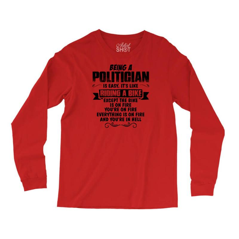 Being A Politician Copy Long Sleeve Shirts | Artistshot