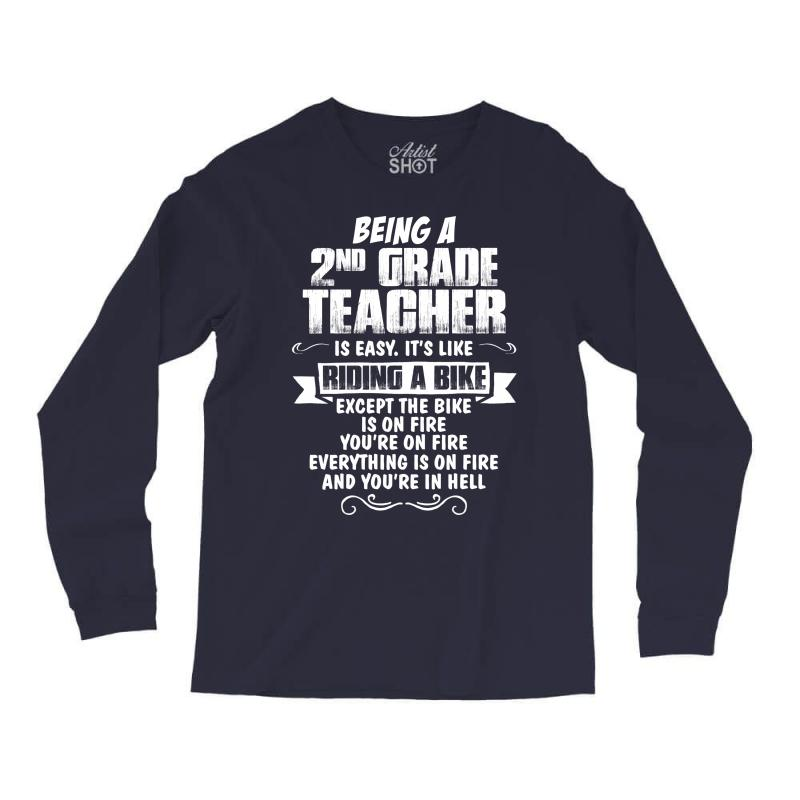 c51651af being a 2nd grade teacher is easy its like riding a bike 1 Long Sleeve  Shirts