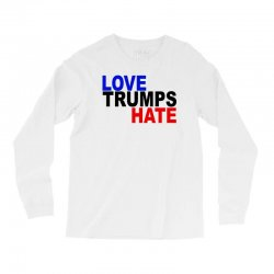 love trumps hate vote for hillary Long Sleeve Shirts | Artistshot