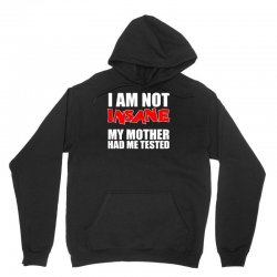 i'm not insane my mother had me tested sheldon cooper big bang theory Unisex Hoodie | Artistshot