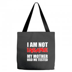 i'm not insane my mother had me tested sheldon cooper big bang theory Tote Bags   Artistshot