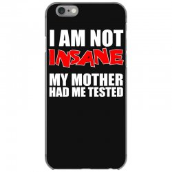 i'm not insane my mother had me tested sheldon cooper big bang theory iPhone 6/6s Case   Artistshot