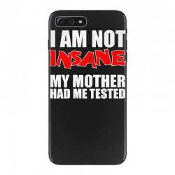i'm not insane my mother had me tested sheldon cooper big bang theory iPhone 7 Plus Case   Artistshot