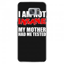 i'm not insane my mother had me tested sheldon cooper big bang theory Samsung Galaxy S7 Case   Artistshot