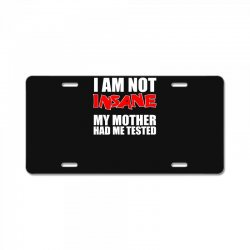 i'm not insane my mother had me tested sheldon cooper big bang theory License Plate   Artistshot