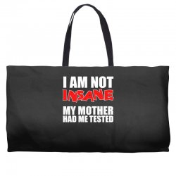 i'm not insane my mother had me tested sheldon cooper big bang theory Weekender Totes   Artistshot