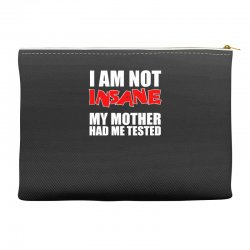 i'm not insane my mother had me tested sheldon cooper big bang theory Accessory Pouches   Artistshot