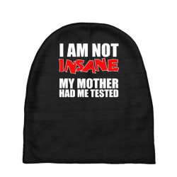 i'm not insane my mother had me tested sheldon cooper big bang theory Baby Beanies   Artistshot
