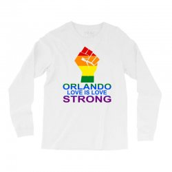 Love Is Love, Orlando Strong Long Sleeve Shirts | Artistshot