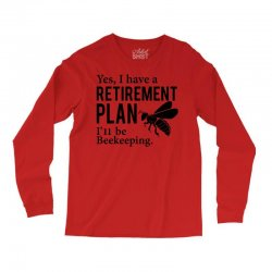 Yes I have a Retirement Plan Long Sleeve Shirts   Artistshot