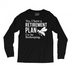 Yes I have a Retirement Plan Long Sleeve Shirts | Artistshot