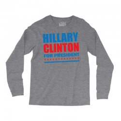 Hillary Clinton For President Long Sleeve Shirts | Artistshot