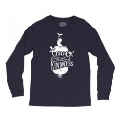 love cultivate kindness Long Sleeve Shirts | Artistshot